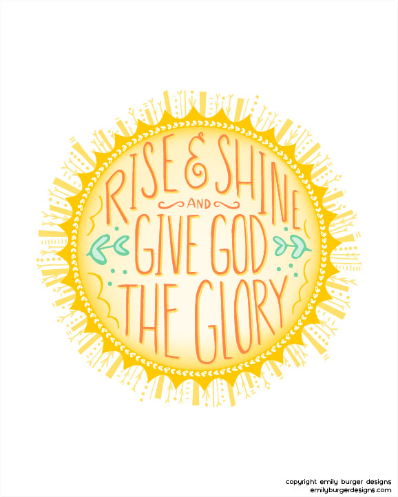rise and shine and give god the glory hand lettered 8 by 10 print. Black Bedroom Furniture Sets. Home Design Ideas