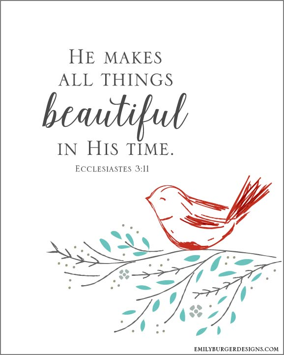 He makes all things beautiful in His time 8 by 10 print.